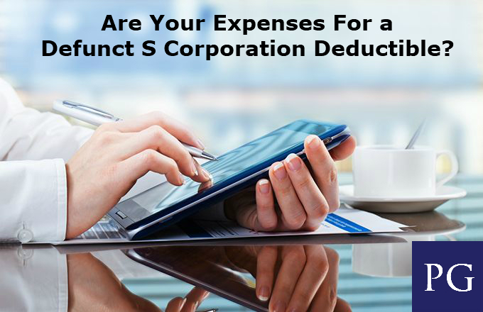 Are Your Expenses For a Defunct S Corporation Deductible?